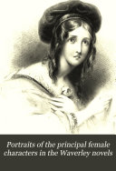 Portraits of the Principal Female Characters in the Waverley Novels
