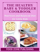 The Healthy Baby & Toddler Cookbook