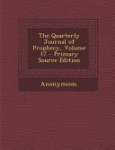 The Quarterly Journal Of Prophecy Volume 17 Primary Source Edition
