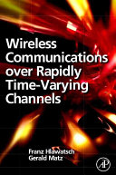 Wireless Communications Over Rapidly Time Varying Channels