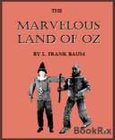 The Marvelous Land of Oz (Illustrated) Book