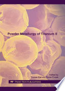Powder Metallurgy of Titanium II