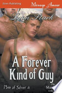 A Forever Kind of Guy [Men of Silver 4] (Siren Publishing Menage Amour Manlove)