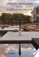 Minoru Yamasaki and the Fragility of Architecture