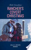 Rancher s Covert Christmas  Mills   Boon Heroes   The McCall Adventure Ranch  Book 3