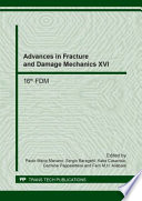 Advances in Fracture and Damage Mechanics XVI