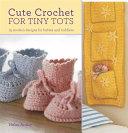 Cute Crochet for Tiny Tots