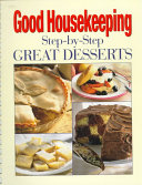 Good Housekeeping Step By Step Great Desserts