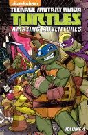 Teenage Mutant Ninja Turtles  Amazing Adventures  Vol  4