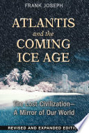 Free Atlantis and the Coming Ice Age Book