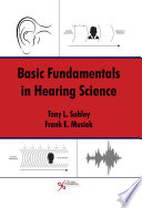 """Basic Fundamentals in Hearing Science"" by Tony L. Sahley, Frank E. Musiek"