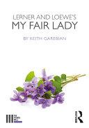 Lerner and Loewe s My Fair Lady
