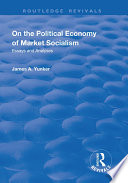On the Political Economy of Market Socialism