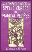 The Complete Book of Spells, Curses, and Magical Recipes Pdf/ePub eBook