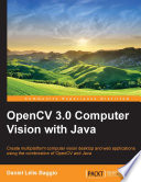 OpenCV 3 0 Computer Vision with Java