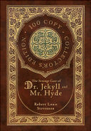 The Strange Case of Dr  Jekyll and Mr  Hyde  100 Copy Collector s Edition