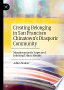 Creating Belonging in San Francisco Chinatown   s Diasporic Community