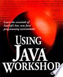 Using Java Workshop