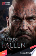 Lords of the Fallen - Strategy Guide