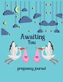 Awaiting You Pregnancy Journal
