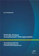 Kritische Analyse transaktionaler Fhrungsmodelle: Am praktischen Beispiel eines Netzbetreibers der Finanzdienstleistungsbranche