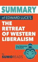 Summary of Edward Luce's the Retreat of Western Liberalism