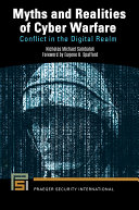 Myths and Realities of Cyber Warfare  Conflict in the Digital Realm
