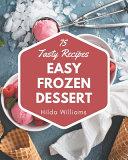 75 Tasty Easy Frozen Dessert Recipes