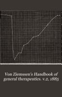 Von Ziemssen s Handbook of general therapeutics  v 2  1885