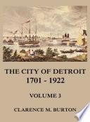 The City of Detroit  1701  1922  Volume 3