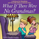 What if There Were No Grandmas?
