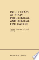 Interferon Alpha 2  Pre Clinical and Clinical Evaluation