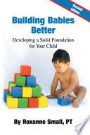 Building Babies Better