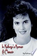 In Kathryn s Korner  A Memoir