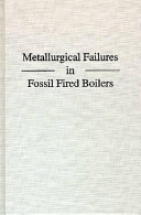 Metallurgical Failures In Fossil Fired Boilers Book PDF