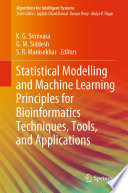 Statistical Modelling and Machine Learning Principles for Bioinformatics Techniques  Tools  and Applications