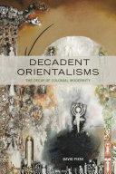 Decadent Orientalisms Pdf/ePub eBook
