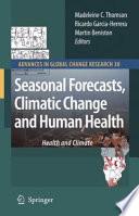 Seasonal Forecasts  Climatic Change and Human Health