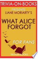 Trivia-On-Books What Alice Forgot by Liane Moriarty