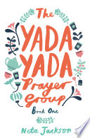 """The Yada Yada Prayer Group"" by Neta Jackson"