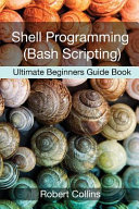 Shell Programming and Bash Scripting