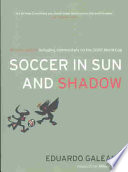 Soccer in Sun and Shadow by Eduardo Galeano PDF