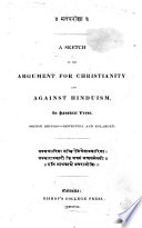 A Sketch of the argument for Christianity and against Hinduism  in Sanskrit verse  Second edition  re written and enlarged  etc   Preface signed  J  M   i e  John Muir   Sansk