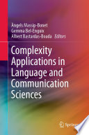 Complexity Applications in Language and Communication Sciences