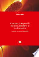 Concepts  Compounds and the Alternatives of Antibacterials