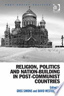 Religion Politics And Nation Building In Post Communist Countries