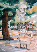 On a collision route with God