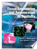 Tissue Engineering and Regeneration in Dentistry