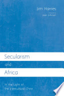 Secularism and Africa  : In the Light of the Intercultural Christ