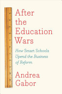 link to After the education wars : how smart schools upend the business of reform in the TCC library catalog